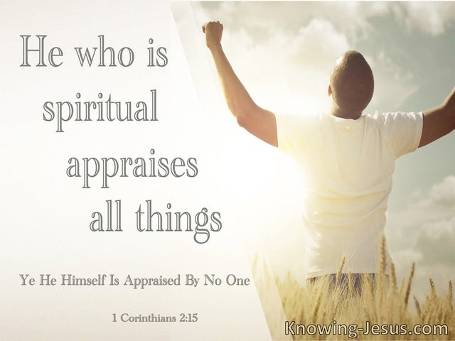 1 Corinthians 2:15 He Who Is Spiritual Appraises All Things (cream)